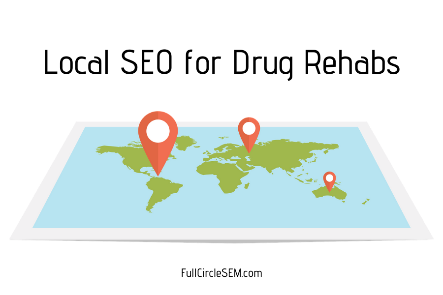 Local SEO for Drug Rehabs